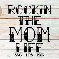 Rocking The Mom Life SVG - Crafty Mama Studios