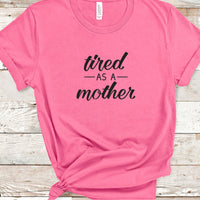 Tired As A Mother SVG - Crafty Mama Studios