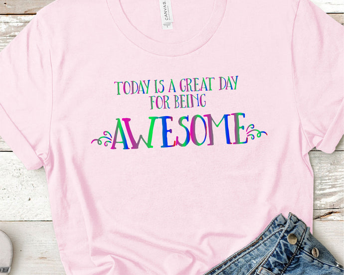 Today Is A Great Day For Being Awesome SVG - Crafty Mama Studios