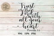 Trust In The Lord With All Your Heart SVG - Crafty Mama Studios