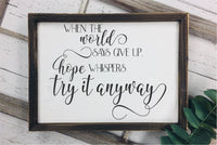 When The World Says Give Up, Hope Says Try It Anyway SVG - Crafty Mama Studios