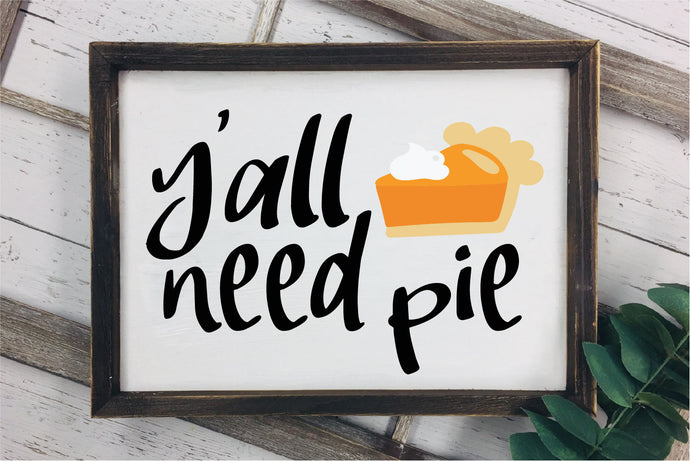 Yall Need Pie SVG - Crafty Mama Studios