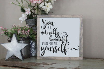 You Are Naturally Beautiful When You Are Yourself SVG - Crafty Mama Studios