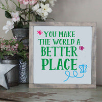 You Make The World A Better Place SVG - Crafty Mama Studios