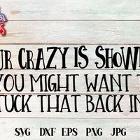 Your Crazy Is Showing SVG - Crafty Mama Studios