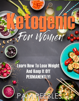 The Keto For Women 4 Week Done For You System
