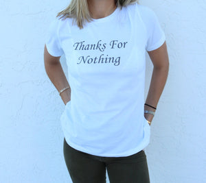THANKS FOR NOTHING SHIRT