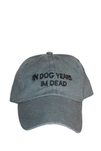 Load image into Gallery viewer, In dog years Im dead- Grey And Black