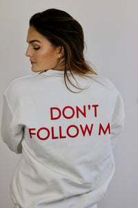 DONT FOLLOW ME