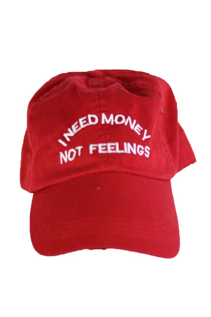 I NEED MONEY NOT FEELINGS