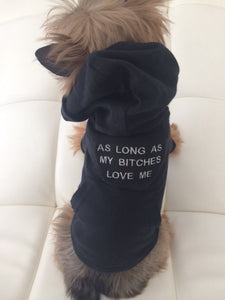 AS LONG AS MY BITCHES LOVE ME BLACK HOODIE