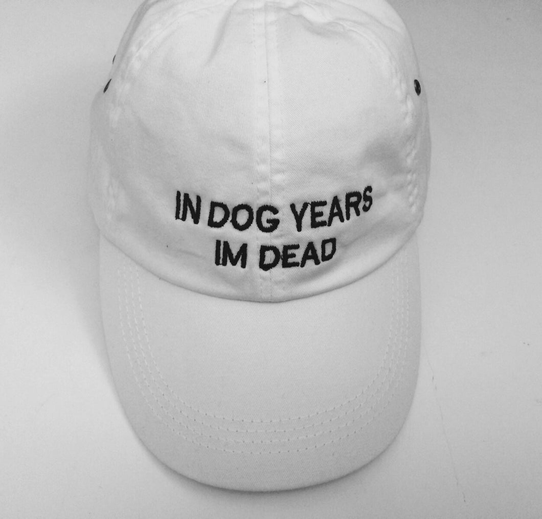 IN DOG YEARS IM DEAD- WHITE