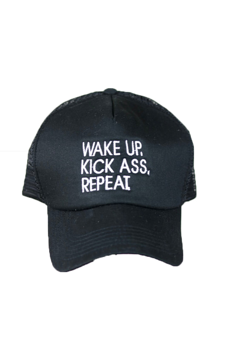 WAKE UP. KICK ASS. REPEAT