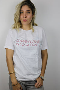 YOGA PANTS ARE FOR DRINKING WINE
