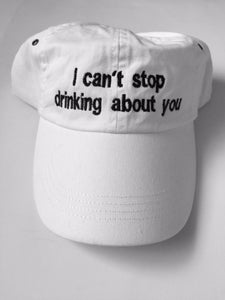 I CANT STOP DRINKING ABOUT YOU