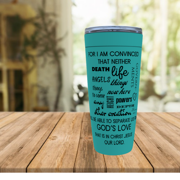 Romans 8:38 & 39 Viking Tumblers