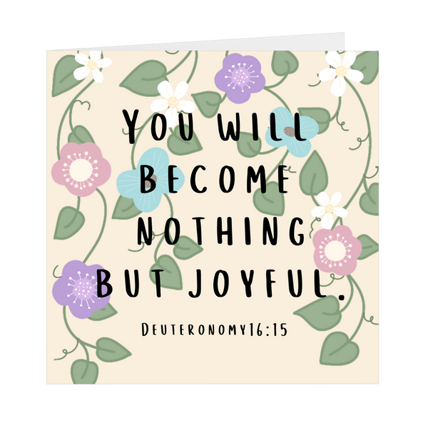 """You Will Become Nothing But Joyful"" Square Greeting Card"