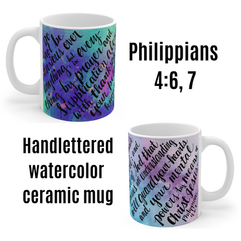 "Philippians 4:6, 7- ""Do Not Be Anxious Over Anything"" Handlettered 11 oz Ceramic Mug"