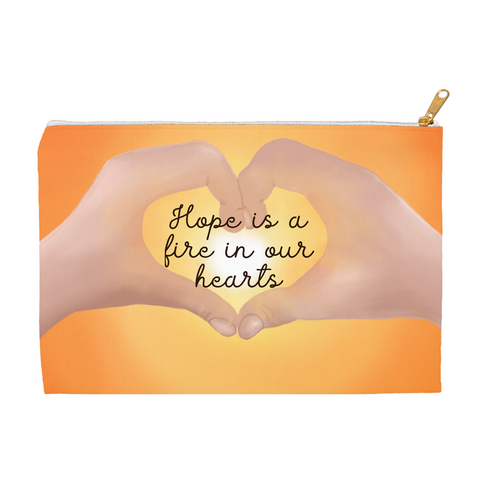 Hope Is a Fire In Our Hearts Accessory Pouch