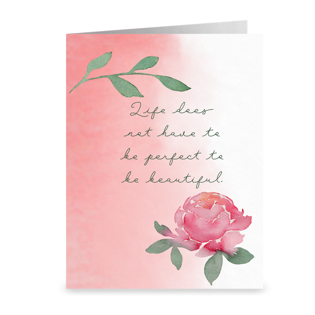Life Does Not Have To Be Perfect To Be Beautiful- Notecards