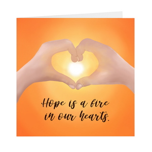 Hope Is a Fire In Our Hearts- Greeting Card, Single or Pack of 5