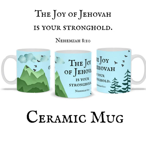 The Joy of Jehovah Ceramic Mug