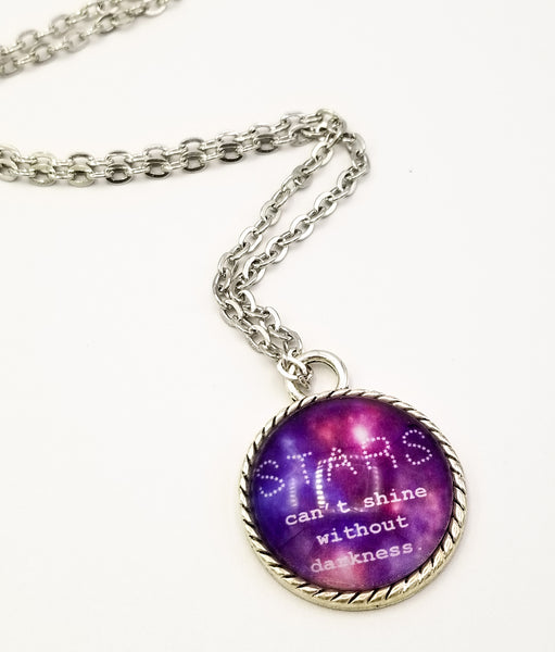 Stars Can't Shine Without Darkness- Round Pendant