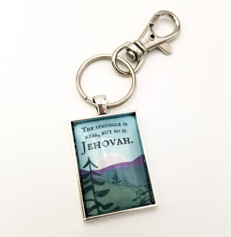 The Struggle Is Real, But So Is Jehovah Key Ring With Swivel Clip