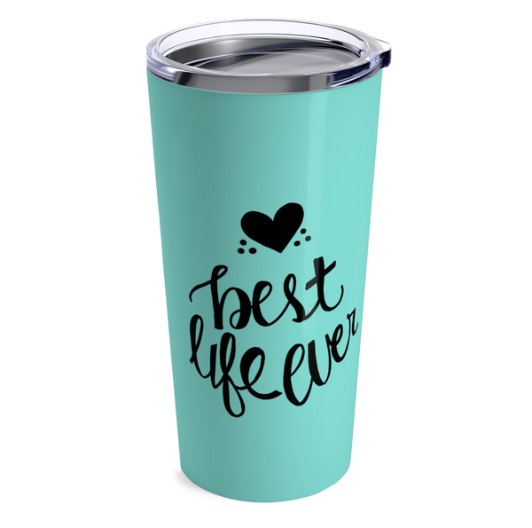 """Best Life Ever"" Stainless Steel Hand-Lettered Word Art Tumbler, 20 oz, Assorted Colors"