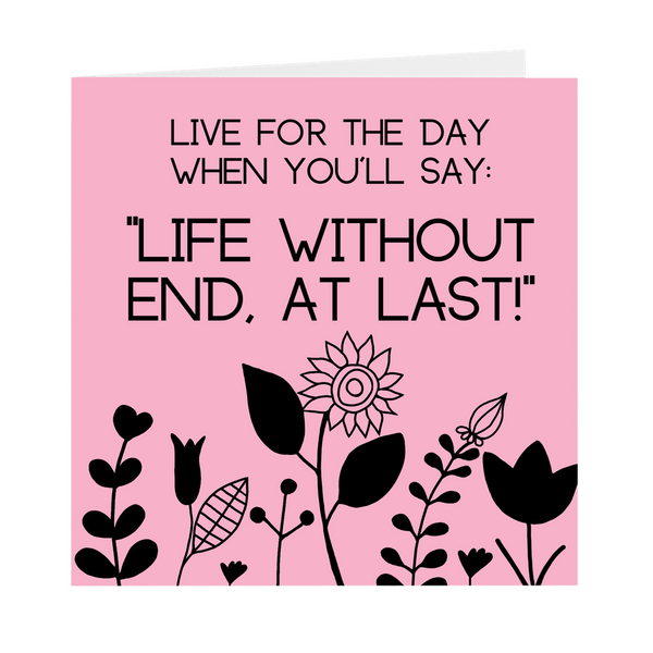 """Life Without End, At Last!"" Square Greeting Cards"