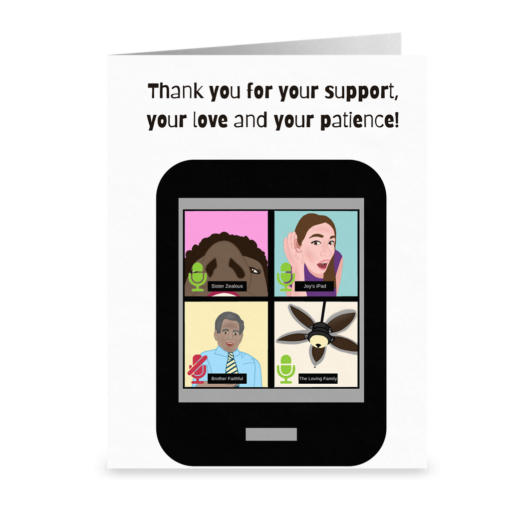 """Thank You For Your Love and Patience Zoom"" Greeting Card"