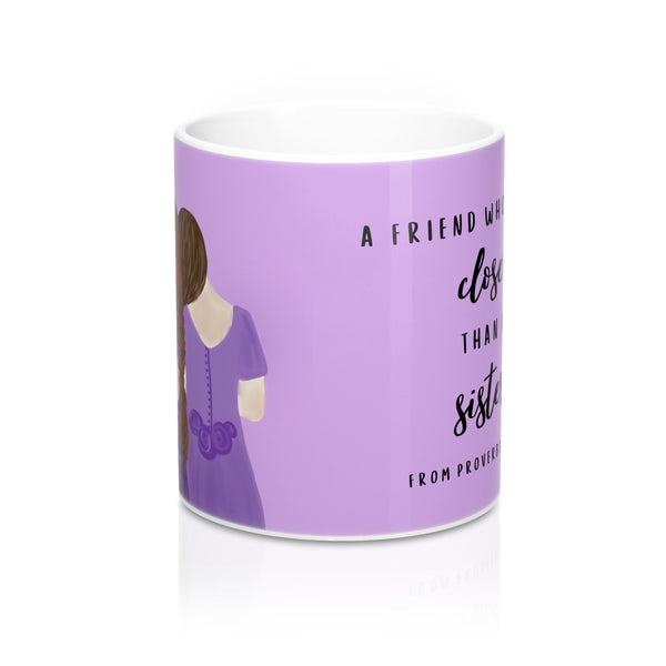 """A Friend Who Sticks Closer Than a Sister"" 11 oz Ceramic Mug"