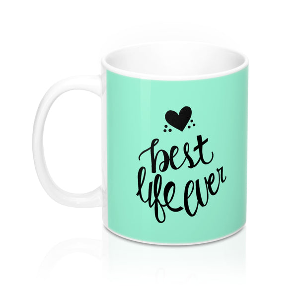 Hand-Lettered Best Life Ever Mug, 11oz, Assorted Colors