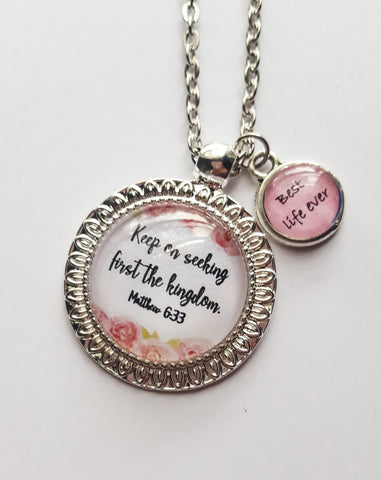 Keep On Seeking First the Kingdom Necklace, Flower Setting with Best Life Ever Charm, JW, Pioneer Gift, Baptism