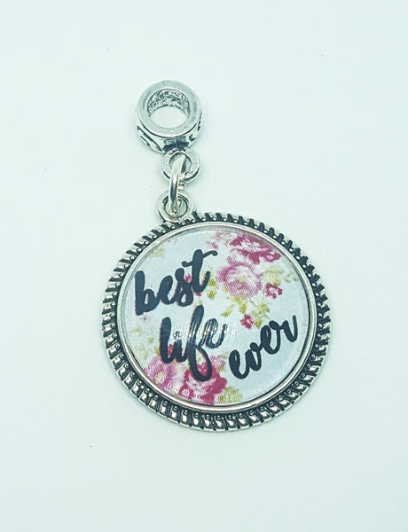 "Glass Cabochon ""Best Life Ever"" Charm, Shabby Chic, Charm Bracelet, Necklace, European, Bail, Clip On, Design Your Own Jewelry, JW Blue Pink"