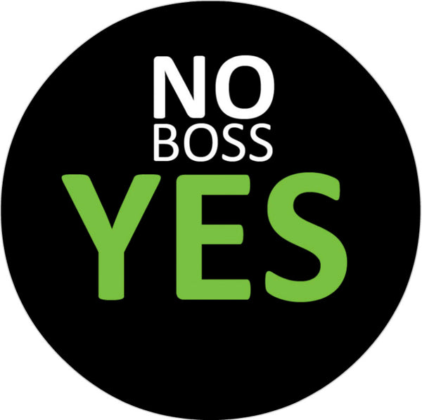 Badge - NO BOSS YES *Your Company Logo*