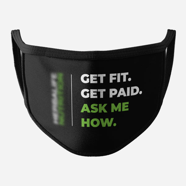 Black Face Mask (Get Fit. Get Paid And Logo)