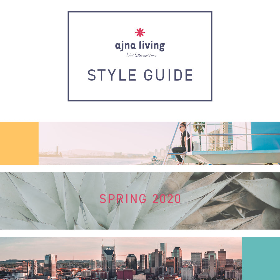 AJNA LIVING SPRING STYLE GUIDE