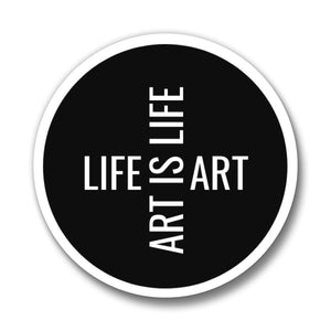 Life Is Art, Art Is Life Button