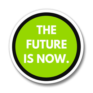 The Future Is Now Button