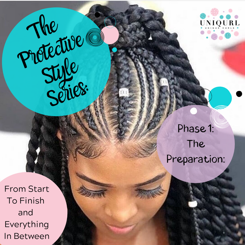 The Protective Style Series: From Start To Finish and Everything In Between