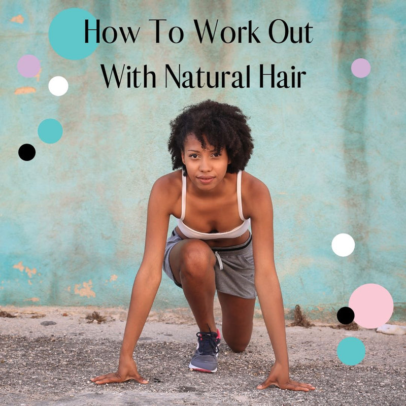 How To Work Out With Natural Hair