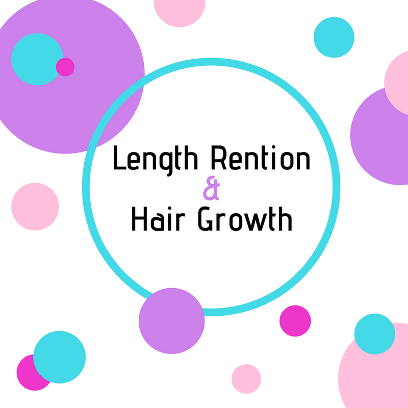 Length Retention and Hair Growth