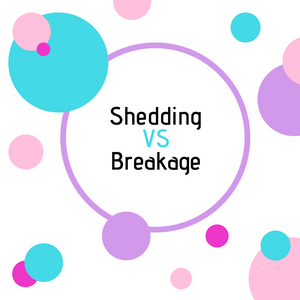 Shedding VS Breakage