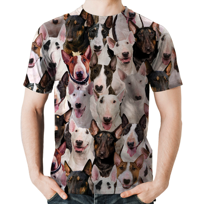 You Will Have A Bunch Of Bull Terriers - Tshirt V1