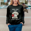 Are You Over 6 Feet Away - Bichon Frise Sweatshirt V1