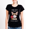 Are You Over 6 Feet Away - French Bulldog Tshirt V1