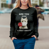 Are You Over 6 Feet Away - West Highland White Terrier Sweatshirt V1