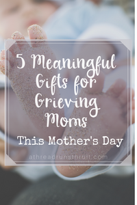 5 Meaningful Gifts for Grieving Moms This Mother's Day