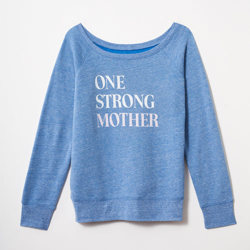 One Strong Mother sweatshirt